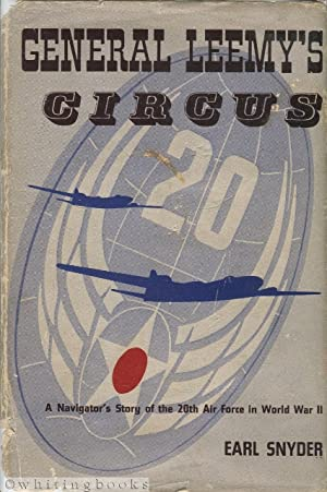 General Leemy's Circus: a Navigator's Story of the 20th Air Force in World War II