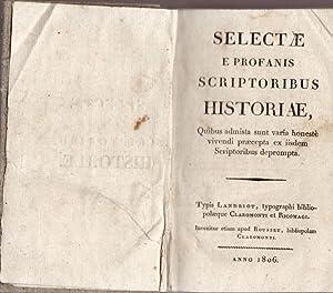 SELECTAE E PROFANIS SCRIPTORIBUS HISTORIAE QUIBUS ADMISTA