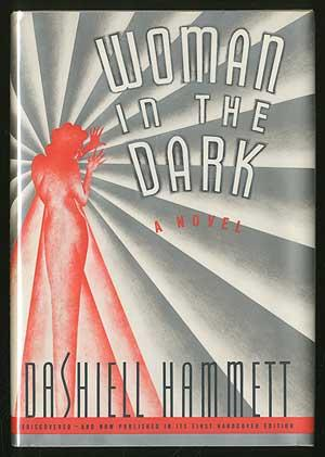 Woman in the Dark: A Novel of: HAMMETT, Dashiell