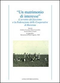 """Un matrimonio di interesse"""". L'avvento del fascismo e la federazione delle cooperative di ..."""
