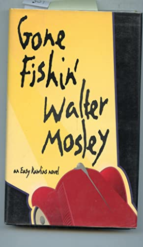 Gone Fishin: An Easy Rawlins Novel: Mosley, Walter