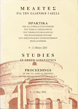 Meletes gi ten hellenike glossa = Studies in Greek Linguistics. Proceedings of the 24th annual ...