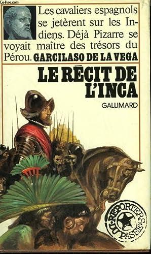 LE RECIT DE L'INCA. COLLECTION : REPORTERS: GARCILASO DE LA