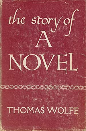 The Story of a Novel: Wolfe, Thomas