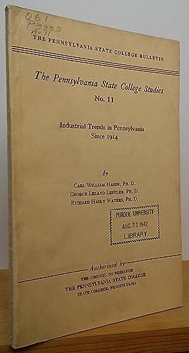 Industrial Trends in Pennsylvania Since 1914 (The: Hasek, Carl William;