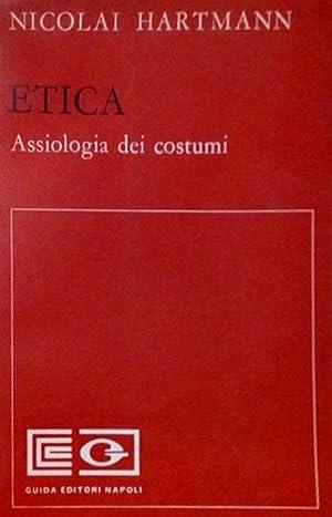 Etica.II. Assiologia dei costumi.: Hartmann,Nicolai.