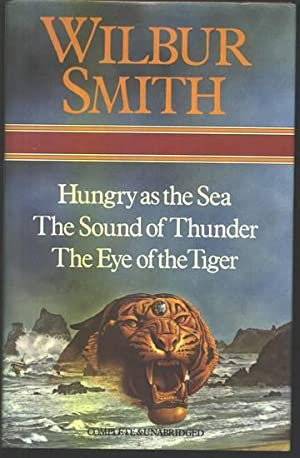 Hungry as the Sea/ The Sound of Thunder/ The Eye of the Tiger. Three volumes complete.: SMITH, ...