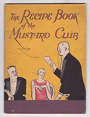 """The Recipe-Book of the Mustard Club: A: edited by """"Gourmet"""""""