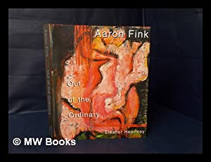 Aaron Fink: out of the Ordinary: Fink, Aaron. Heartney,