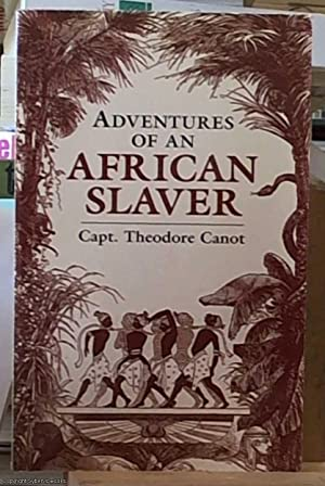 Adventures of an African Slaver; An Account: Canot, Theodore (Captain)
