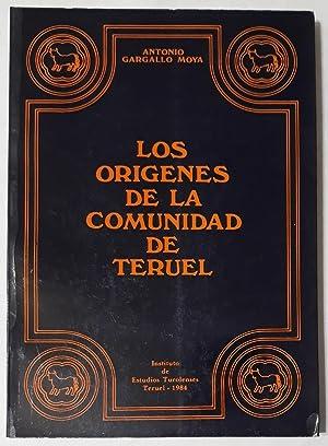 Los orígenes de la Comunidad de Teruel.: GARGALLO MOYA, Antonio: