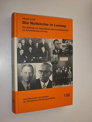 Die Notkirche in Lennep. Ein Beitrag zur Geschichte des Kirchenkampfs im Kirchenkreis Lennep.: ...