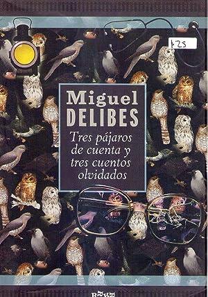 TRES PAJAROS DE CUENTA Y TRES CUENTOS: Delibes, Miguel