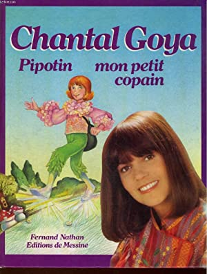CHANTAL GOYA PIPOTIN MON PETIT COPAIN.: CHANTAL GOYA -