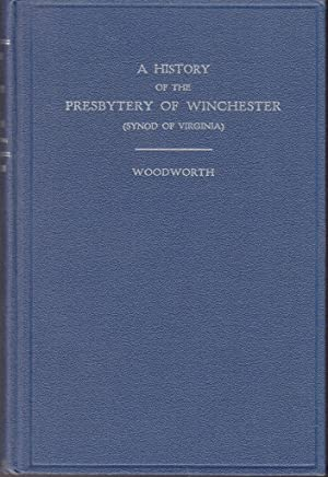 History of the Presbytery of Winchester (Synod of Virginia) It's rise and growth, ...
