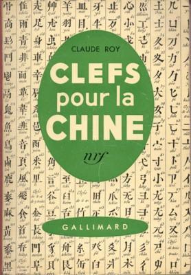 Clefs pour la Chine.: Roy, Claude: