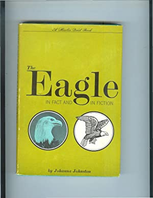 THE EAGLE IN FACT AND FICTION. Original: Johnston, Johanna