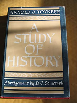 A Study of History: Toynbee, Arnold J