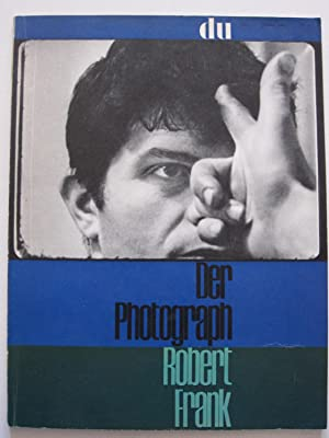 Der Photograph Robert Frank (DU Magazine January 1962): Robert Frank