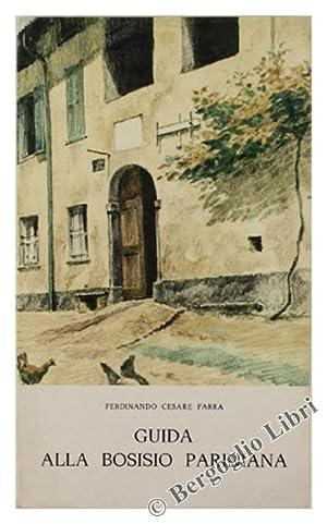 Immagine del venditore per GUIDA ALLA BOSISIO PARINIANA.: venduto da Bergoglio Libri d'Epoca