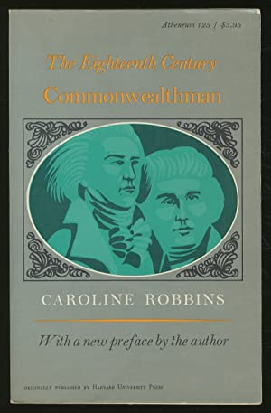The Eighteenth-Century Commonwealthman: Studies in the Transmission,: ROBBINS, Caroline