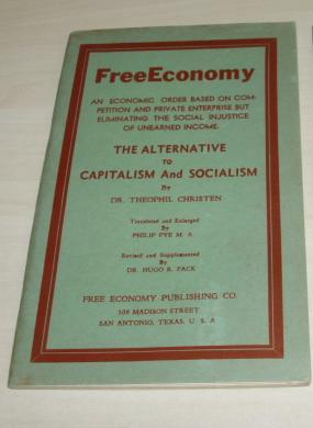 The Alternative to Capitalism and Socialism. Translated and Enlarged by Philip Pye.: Christen, ...