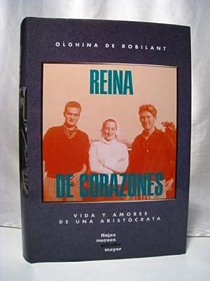 REINA DE CORAZONES. Vida y amores de una aristocrata: OLGHINA DE ROBILANT