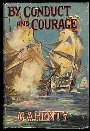 BY CONDUCT AND COURAGE: A STORY OF THE DAYS OF NELSON.