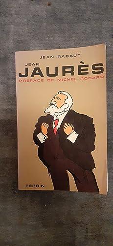 JEAN JAURÈS. Préface de Michel Rocard.: RABAUT Jean.