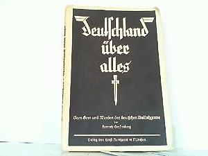 Deutschland über alles ! - Vom Sinn und Werden der deutschen Volkshymne. Mit drei Kunstdrucktafeln ...