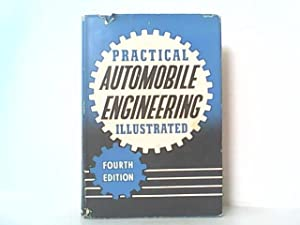 Practical Automobile Engineering - Illustrated -: Abbey, Staton: