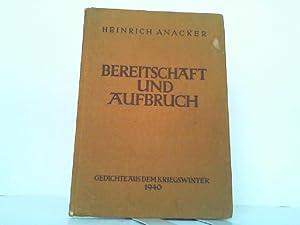 Bereitschaft und Aufbruch. Gedichte aus dem Kriegswinter 1940.: Anacker, Heinrich: