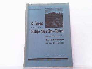 6 Tage auf der Achse Berlin-Rom. Mit dem Odk. Unterwegs. Deutsche Totenburgen an der Alpenfront.: ...