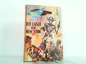 Perry Rhodan - Der Kaiser von New York. Science-Fiction-Roman.: Mahr, K. und W. Shols: