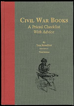 CIVIL WAR BOOKS: A PRICED CHECKLIST WITH ADVICE. THIRD EDITION.