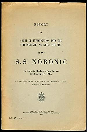 REPORT OF COURT OF INVESTIGATION INTO THE CIRCUMSTANCES ATTENDING THE LOSS OF THE S.S. NORONIC IN...