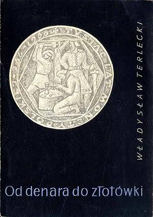Od denara do zlotowki: Terlecki Wladyslaw