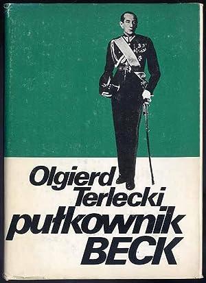 Pulkownik Beck: Terlecki Olgierd