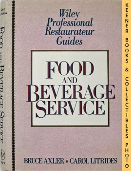 Food and Beverage Service: Wiley Professional Restaurateur Guides Series
