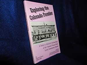 Exploring the Colorado Frontier: A Study in Historical Archaeology at the Tremont House Hotel, Lo...