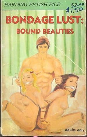 Bondage Lust: Bound Beauties HFF-138: No Author Listed