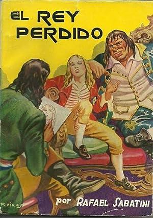 EL REY PERDIDO: Sabatini, Rafael