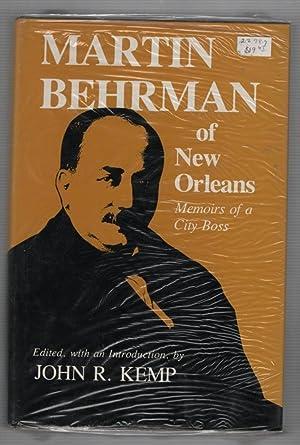 Martin Behrman of New Orleans : Memoirs: Behrman, Martin: John