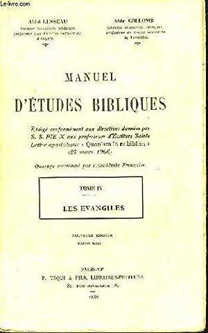 Manuel d'études bibliques Tome IV Les évangiles: LUSSEAU Abbé et