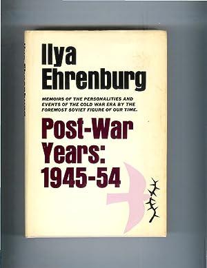 THE POST~WAR YEARS: 1945~54. Memoirs Of The: Ehrenburg, Ilya