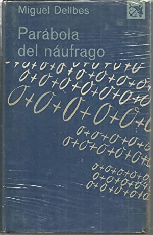 PARABOLA DEL NAUFRAGO 2ªEDICION Ancra y Delfin: MIGUEL DELIBES