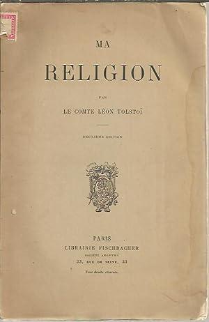 MA RELIGION.: TOLSTOÃ , LÃ on.