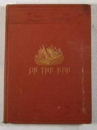 On the Ebb : A Few Log-Lines: Hotchkiss, Charles F.