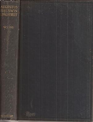 Augustus Baldwin Longstreet: A Study of the: Wade, John Donald