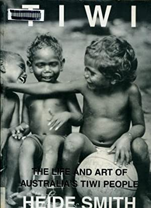 Tiwi: The Life and Art of Australia's Tiwi People